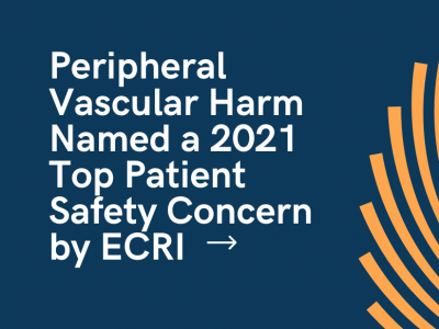 Peripheral Vascular Harm Named a 2021 Top Patient Safety Concern by ECRI